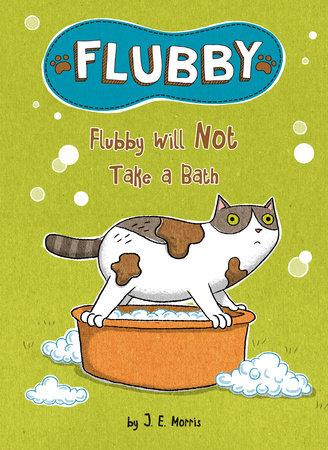 Flubby Will Not Take a Bath by J. E. Morris