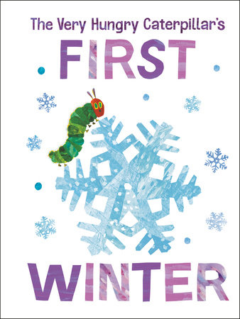 The Very Hungry Caterpillar's First Winter by Eric Carle