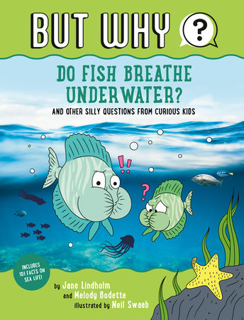 Do Fish Breathe Underwater? by Jane Lindholm and Melody Bodette