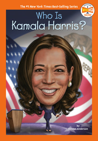 Who Is Kamala Harris? by Kirsten Anderson and Who HQ