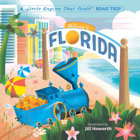 Welcome to Florida: A Little Engine That Could Road Trip by Watty Piper