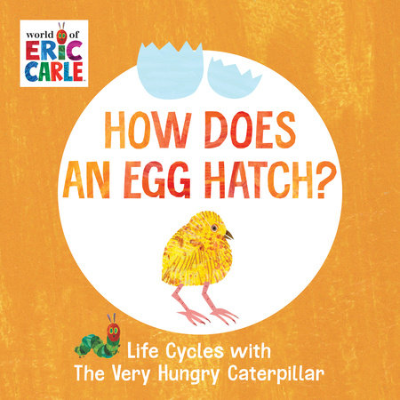 How Does an Egg Hatch? by Eric Carle
