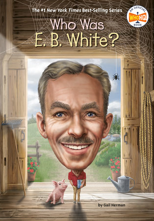 Who Was E. B. White? by Gail Herman and Who HQ