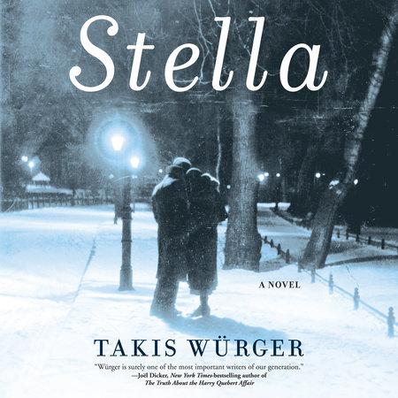 Stella by Takis Würger