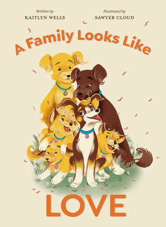 A Family Looks Like Love by Kaitlyn Wells