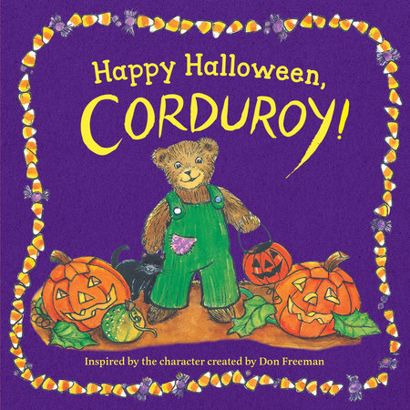Happy Halloween, Corduroy! by Inspired by the character created by Don Freeman; Illustrated by Jody Wheeler