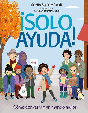 ¡Solo Ayuda! by Sonia Sotomayor