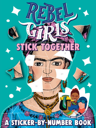 Rebel Girls Stick Together: A Sticker-by-Number Book by Rebel Girls