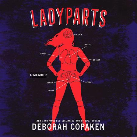 Ladyparts by Deborah Copaken