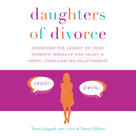Daughters of Divorce by Terry Gaspard and Tracy Clifford