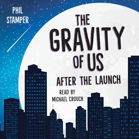 The Gravity of Us: After the Launch