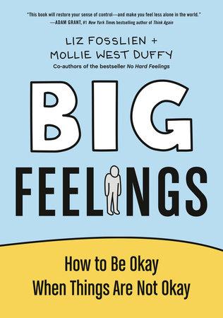 Big Feelings by Liz Fosslien and Mollie West Duffy
