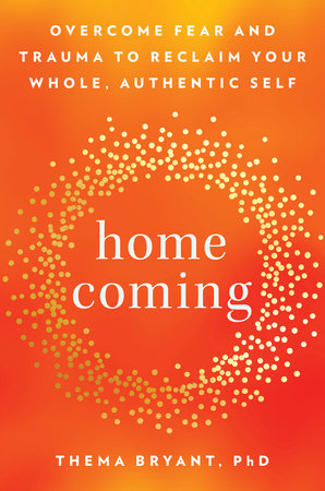 Homecoming by Thema Bryant, Ph.D.
