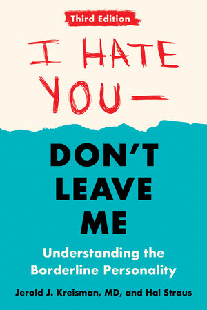 I Hate You--Don't Leave Me: Third Edition by Jerold J. Kreisman and Hal Straus