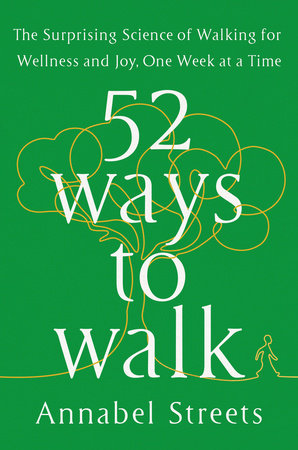 52 Ways to Walk by Annabel Streets