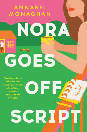 Nora Goes Off Script by Annabel Monaghan