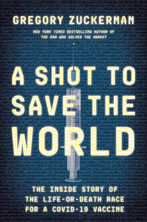 A Shot to Save the World by Gregory Zuckerman