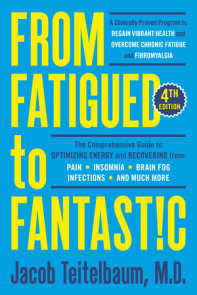 From Fatigued to Fantastic! Fourth Edition