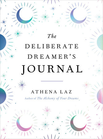 The Deliberate Dreamer's Journal by Athena Laz