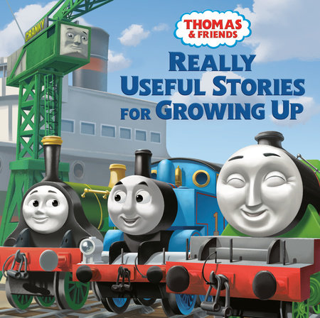 Really Useful Stories for Growing Up (Thomas & Friends) by Nancy Parent