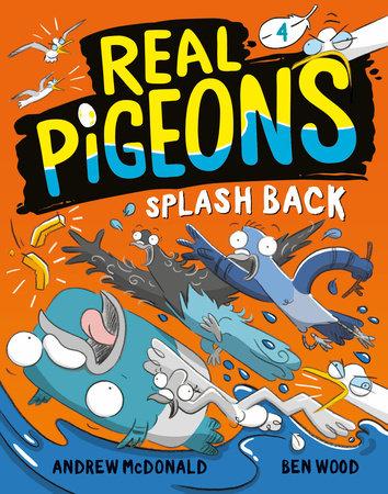 Real Pigeons Splash Back (Book 4)