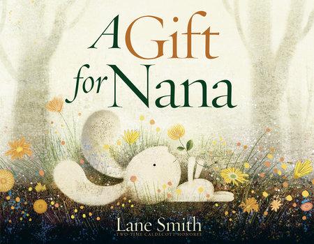 A Gift for Nana by Lane Smith