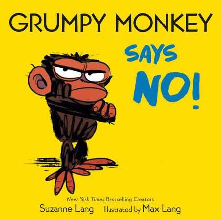 Grumpy Monkey Says No! by Suzanne Lang