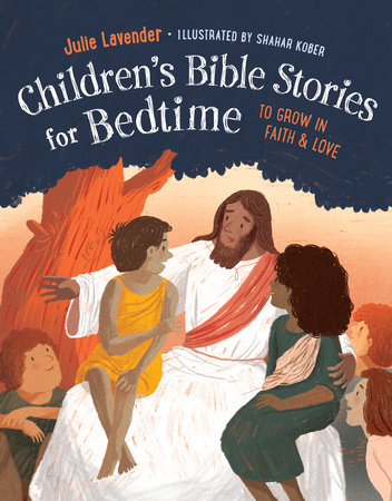 Childrens Bible Stories for Bedtime by Julie Lavender