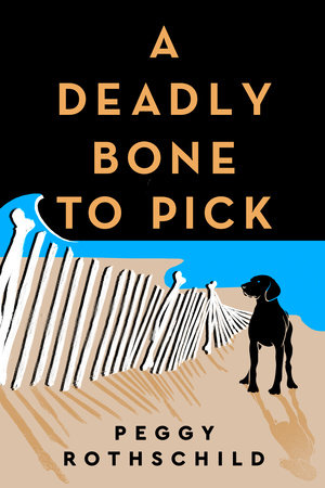 A Deadly Bone to Pick by Peggy Rothschild