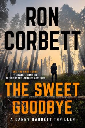 The Sweet Goodbye by Ron Corbett