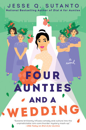 Four Aunties and a Wedding by Jesse Q. Sutanto
