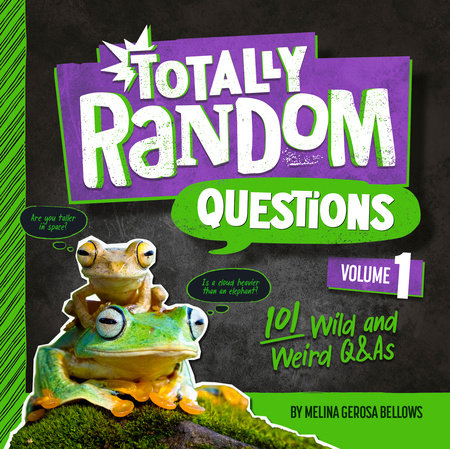 Totally Random Questions Volume 1 by Melina Gerosa Bellows