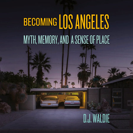 Becoming Los Angeles by DJ Waldie