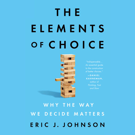 The Elements of Choice by Eric J. Johnson
