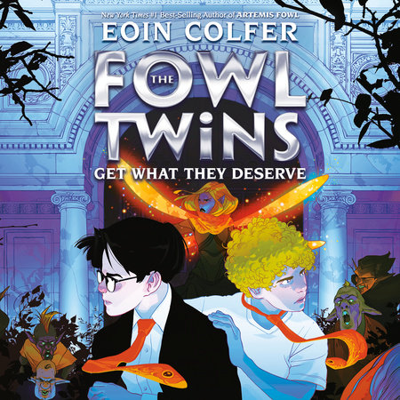 The Fowl Twins, Book Three: The Fowl Twins Get What They Deserve by Eoin Colfer