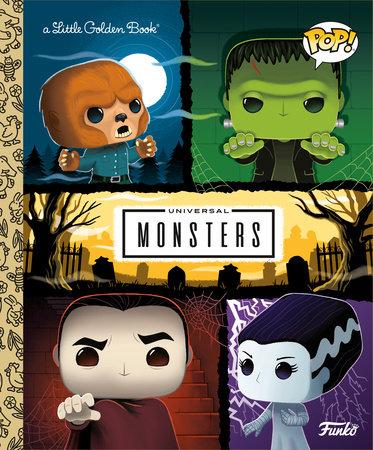 Universal Monsters Little Golden Book (Funko Pop!) by M. D. Brundlefly