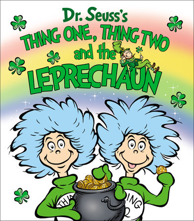Thing One, Thing Two and the Leprechaun by Dr. Seuss