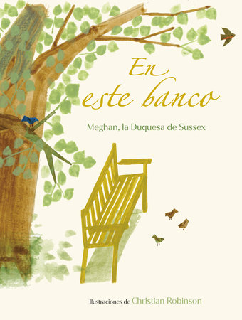En este banco (The Bench Spanish Edition) by Meghan, The Duchess of Sussex