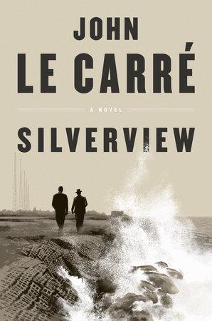 Silverview by John le Carré