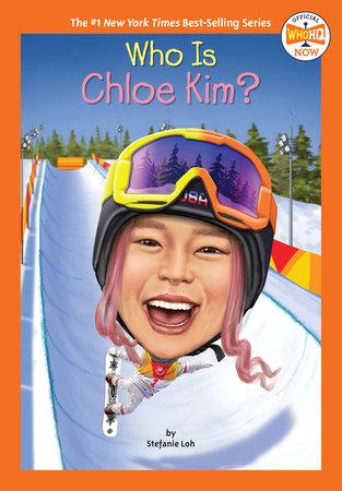 Who Is Chloe Kim? by Stefanie Loh and Who HQ