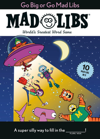 Go Big or Go Mad Libs by Mad Libs