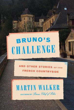 Bruno's Challenge by Martin Walker