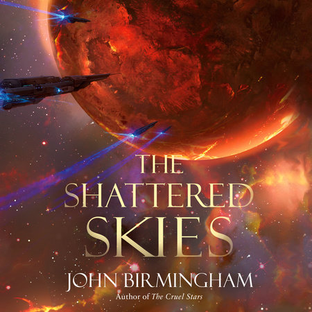 The Shattered Skies by John Birmingham