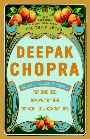 The Path to Love by Deepak Chopra, M.D.