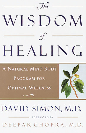 The Wisdom of Healing by David Simon, M.D.