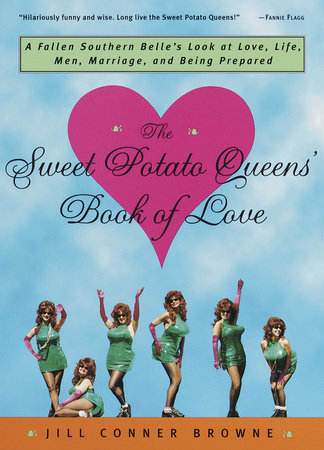 The Sweet Potato Queens' Book of Love by Jill Conner Browne