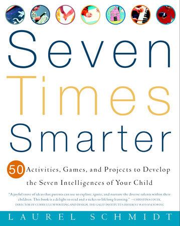 Seven Times Smarter by Laurel Schmidt