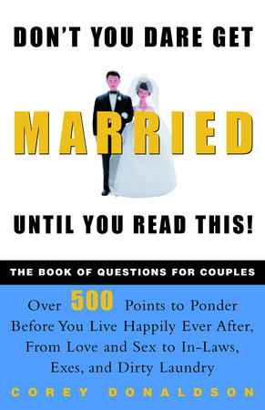 Don't You Dare Get Married Until You Read This! by Corey Donaldson