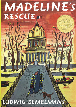 Madeline's Rescue by Ludwig Bemelmans; Illustrated by Ludwig Bemelmans