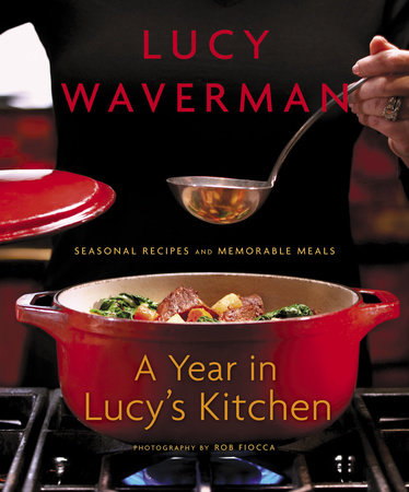 A Year in Lucy's Kitchen by Lucy Waverman